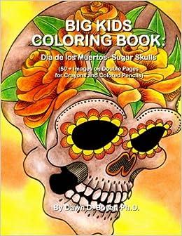 Amazon Fr Big Kids Coloring Book Dia De Los Muertos