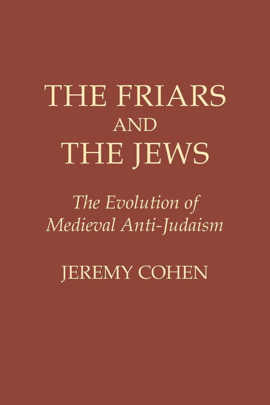The Friars And The Jews  The Evolution Of Medieval Anti Judaism  Evolution Of Mediaeval Anti Judaism