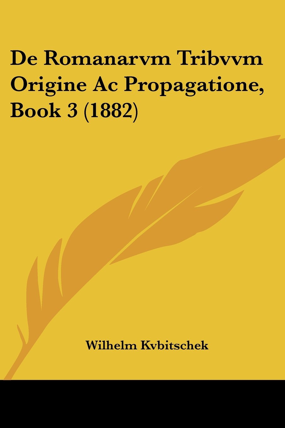 Download De Romanarvm Tribvvm Origine Ac Propagatione, Book 3 (1882) (Latin Edition) PDF