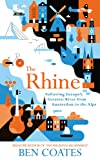 The Rhine: Following Europe's Greatest River from