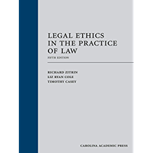 Legal Ethics in the Practice of Law, Fifth Edition