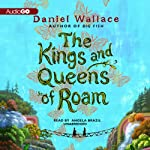 The Kings and Queens of Roam | Daniel Wallace