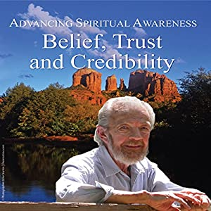 Advancing Spiritual Awareness: Belief: Trust and Credibility Speech
