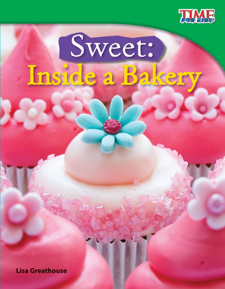 Download Sweet: Inside a Bakery (library bound) (TIME FOR KIDS® Nonfiction Readers) pdf