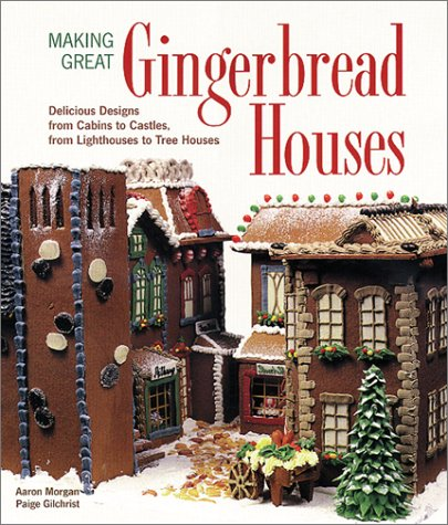 Making Great Gingerbread Houses Delicious Designs From Cabins To