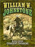 Gunsight Crossing, William W. Johnstone, 0786291249
