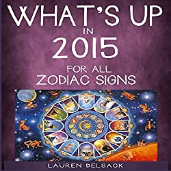 What's Up in 2015 for All Zodiac Signs