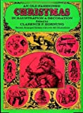 An Old-Fashioned Christmas in Illustration and Decoration, Clarence P. Hornung, 0486223671