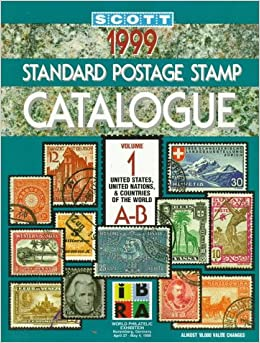 Scott 1999 Standard Postage Stamp Catalogue: United States and Affiliated Territories, United Nations, Countries of the World, A-B (155th ed. Vol 1)