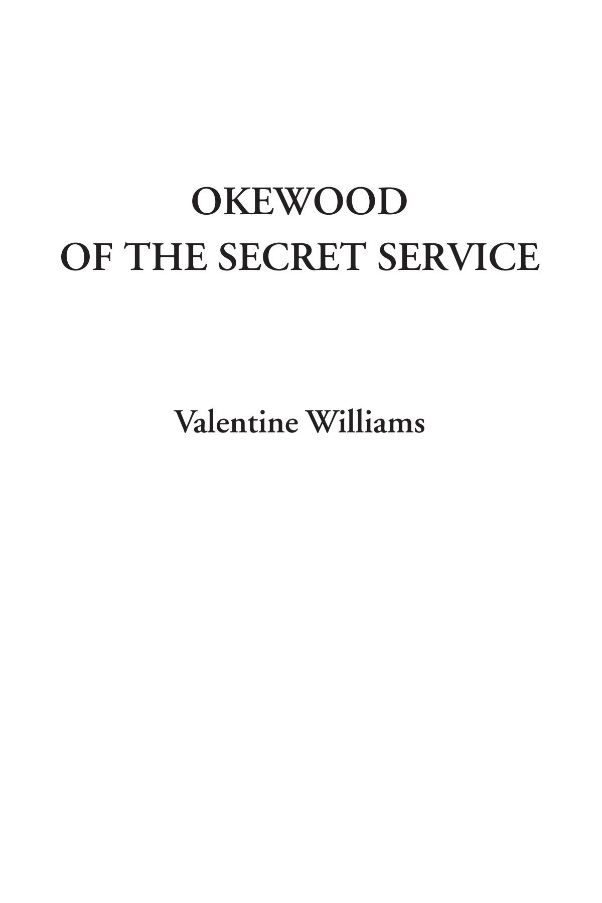 Read Online Okewood of the Secret Service ebook