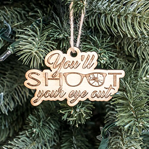 Ornament - You'll Shoot Your Eye Out - Raw Wood - Steampunk Shoot