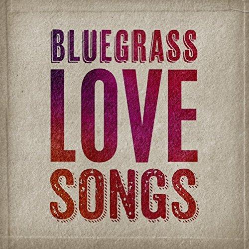 Bluegrass - Love Songs
