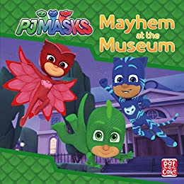 PJ Masks: Mayhem at the Museum: A PJ Masks story book by [Pat