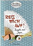 Reis mich auf!: Rezepte aus Japan (Der kleine Küchenfreund)