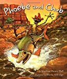 img - for Phoebe and Chub by Matthew Henry Hall (2005-02-01) book / textbook / text book