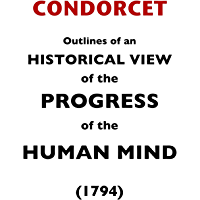 Outlines of an Historical View of the Progress of the Human Mind (English Edition)