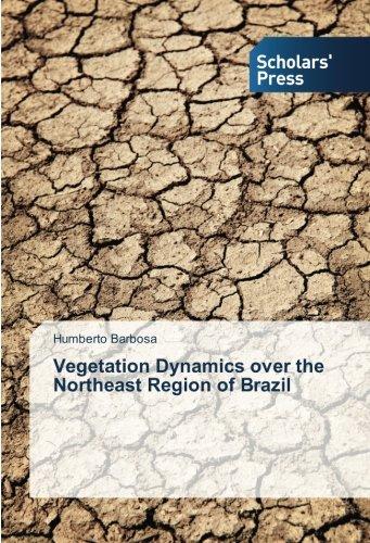 Vegetation Dynamics over the Northeast Region of Brazil