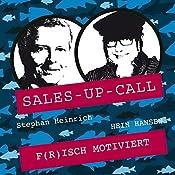 Frisch motiviert (Sales-up-Call) | Stephan Heinrich, Hein Hansen