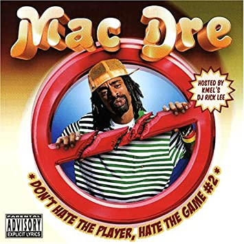 dont hate the player hate the game mac dre