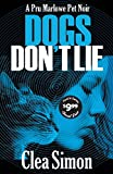 Image of Dogs Don't Lie (Pru Marlowe Pet Noir)