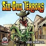 Six-Gun Terrors | Fred Adams Jr.