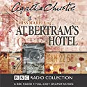 At Bertram's Hotel (Dramatised) Radio/TV Program by Agatha Christie Narrated by June Whitfield