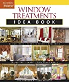 Window Treatments Idea Book (Taunton Home Idea Books)