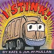 I Stink! | Kate McMullan, Jim McMullan