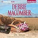 Dr. Texas: A Selection from Heart of Texas, Volume 2 Audiobook by Debbie Macomber Narrated by Natalie Ross