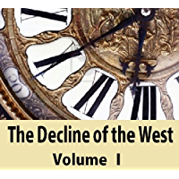 The Decline of the West,Volume 1 (English Edition)