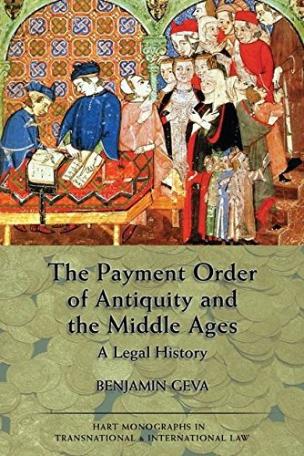 The Payment Order of Antiquity and the Middle Ages: A Legal History (Hart Monographs in Transnational and International