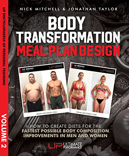 Body Transformation Meal Plan Design (UP Encyclopaedia of Personal Training Volume 2)