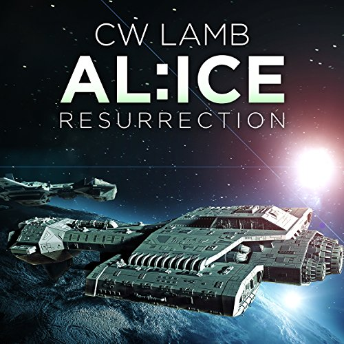 ALICE Resurrection: Alice, Book 3