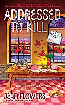 Addressed to Kill (A Postmistress Mystery) by [Flowers, Jean]