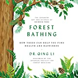 #1: Forest Bathing: How Trees Can Help You Find Health and Happiness