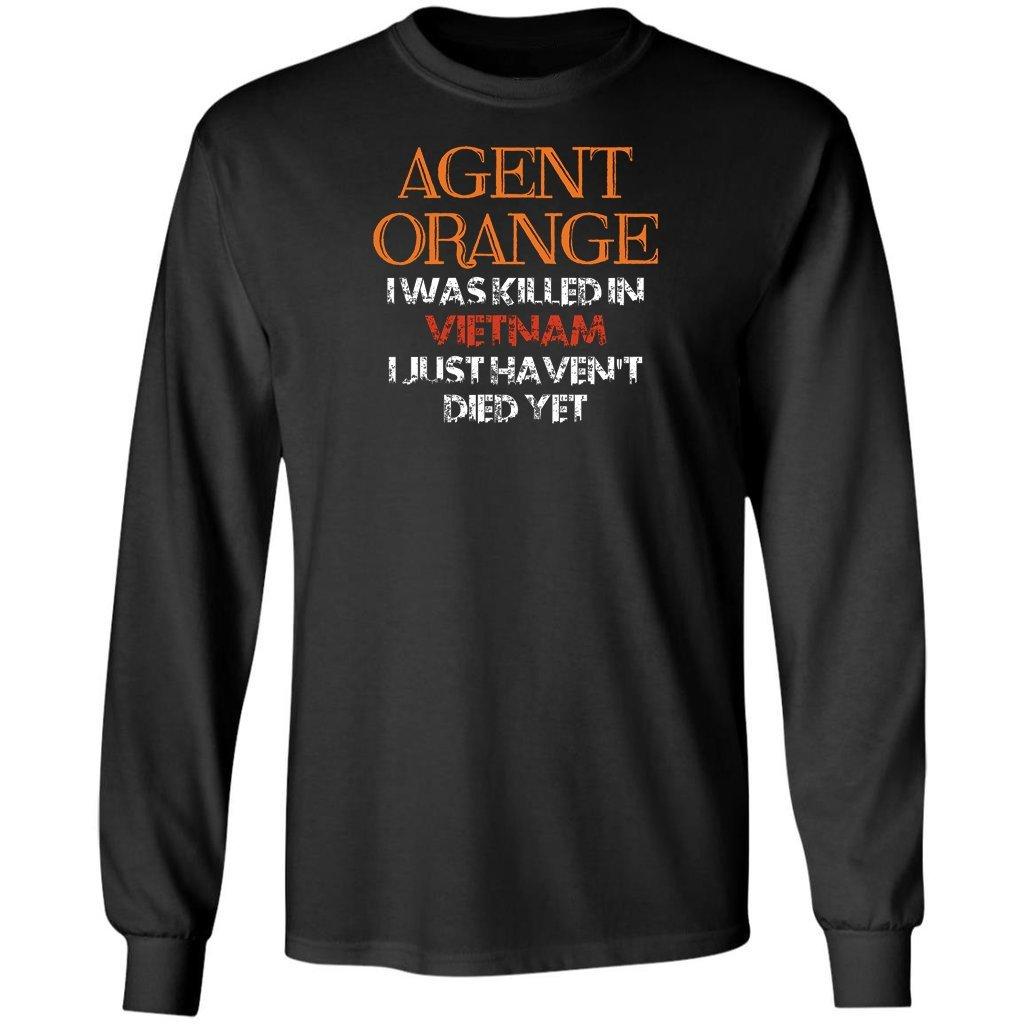 Pure S Designs Agent Orange I Was Killed In Vietnam I Just Haven T Died Yet T Shirts