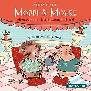 Moppi und Möhre: Abenteuer im Meerschweinchenhotel Hörbuch