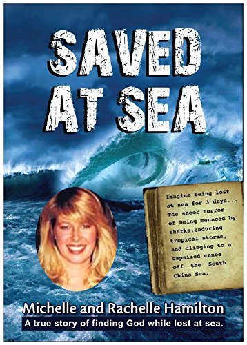 SAVED AT SEA: An inspiring true story of survival at sea by [HAMILTON, MICHELLE]