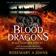 Blood Dragons: Rebel Vampires, Book 1 Audiobook by Rosemary A. Johns Narrated by A. W. Miller