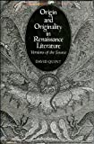 Origin and Originality in Renaissance Literature : Versions of the Source, Quint, David, 0300028946