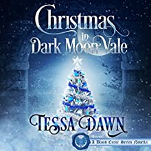 Christmas in Dark Moon Vale: A Blood Curse Series Novella Audiobook by Tessa Dawn Narrated by Eric G. Dove