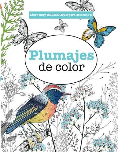 Libros para Colorear Adultos 5: Plumajes de color (Libros muy RELAJANTES para colorear) (Volume 5) (Spanish Edition) [Elizabeth James] (Tapa Blanda)