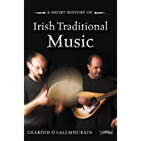 A Short History of Irish Traditional Music (Short Histories) book cover