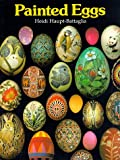 Painted Eggs: Using Dyes, Watercolours, Gouache, Pencil and Inks