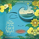 The House at the Edge of Night: A Novel | Catherine Banner