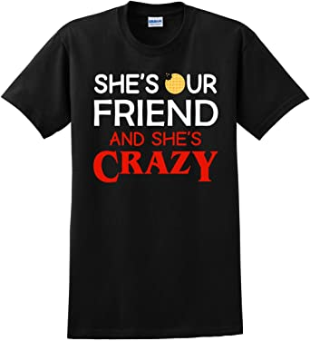 Elven Shes Our Friend and Shes Crazy Casual T Shirt Short Sleeve Tee for Men
