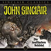Die teuflischen Schädel(John Sinclair Classics 17) | Jason Dark