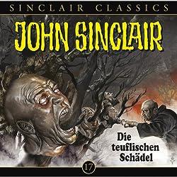 Die teuflischen Schädel(John Sinclair Classics 17)