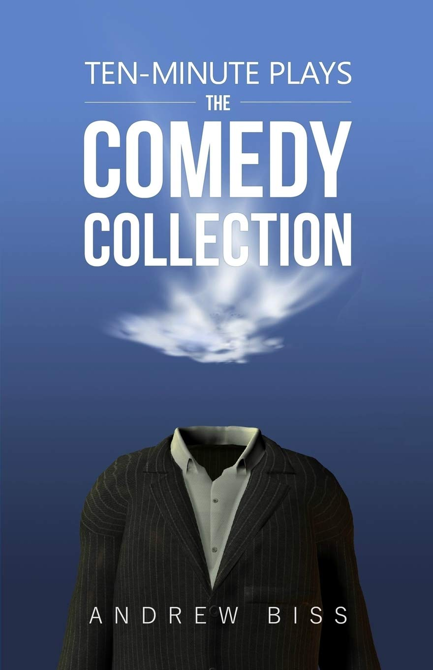 Amazon.com: Ten-Minute Plays: The Comedy Collection (9781978322288): Andrew  Biss: Books