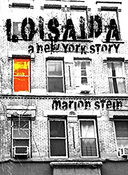 Loisaida -- A New York Story by [Stein, Marion]